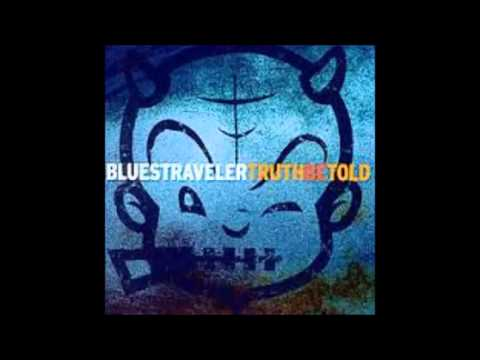 Blues Traveler - Stumble And Fall