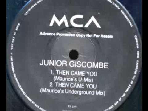 Junior Giscombe - Then Came You (Maurices Underground Mix)
