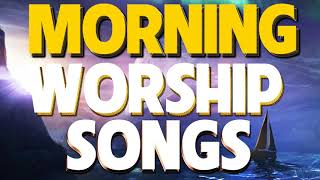 Best Morning Worship Songs For Prayers 2020 - 3 Hours Nonstop Praise And Worship Songs All Time