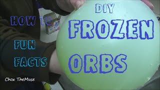 """Frozen Orbs"" Fun Facts and HowTo Tutorial"