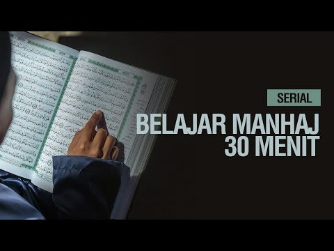 Serial Belajar Manhaj 30 Menit - Ustadz Khairullah Anwar Luthfi, Lc
