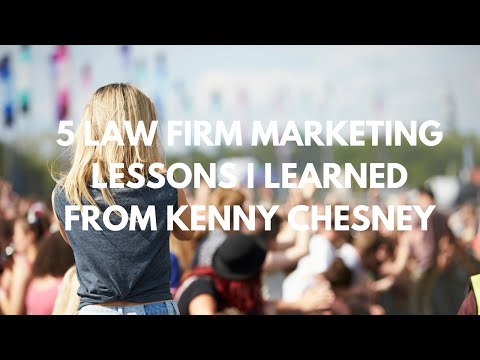 5 Law Firm Marketing Lessons Kenny Chesney Taught Me