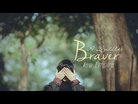 [Lyrics + Vietsub] A Little Braver - New Empire