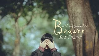 Lyrics - Vietsub || New Empire - A Little Braver