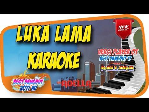LUKA LAMA - KARAOKE (Versi Adella New Pallapa)