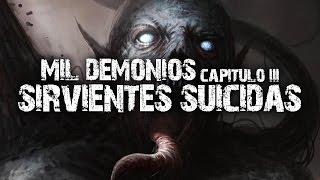 Mil demonios │ Capítulo III │ Sirvientes suicidas │NightCrawler