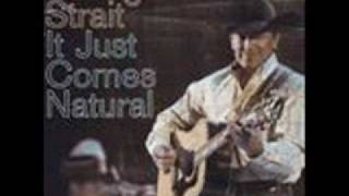 Watch George Strait It Just Comes Natural video