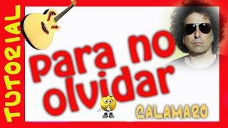 Como tocar PARA NO OLVIDAR - ANDRES CALAMARO en guitarra