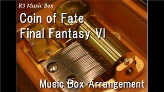 Coin of Fate/Final Fantasy VI [Music Box]
