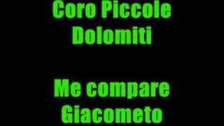 Coro Piccole Dolomiti - Me compare Giacometo