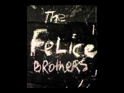The Felice Brothers - Little Ann
