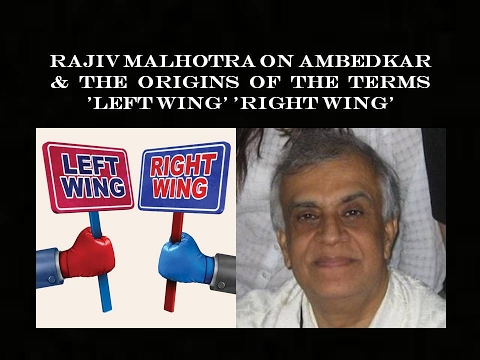 Rajiv Malhotra on Dr. Ambedkar and the origins of the terms 'Left Wing' 'Right Wing' #6
