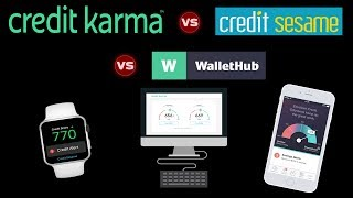 BEST FREE CREDIT SCORE SITE — Credit Karma vs. Credit Sesame vs. WalletHub