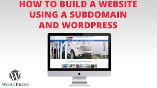 How to Build a Website Using a Subdomain and WordPress (Freelance Web Design)