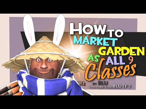 TF2: How To Market Garden as all 9 Classes [Epic WIN]