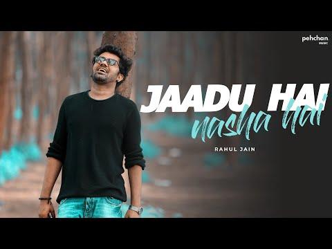 Jaadu Hai Nasha Hai - Unplugged Cover by Rahul Jain | Shreya Ghosal