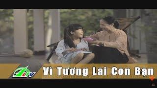 [An Ninh] Phim Ngắn - Hãy Hành Động Vì Tương Lai Con Bạn | Lâm Đồng | LDTV