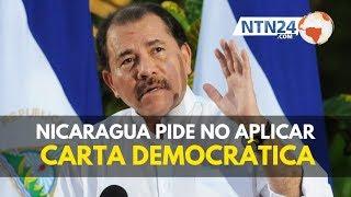 No aplicar la Carta Democrática Interamericana: petición de Nicaragua a la OEA