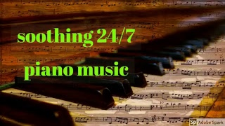 Soothing 24/7 piano music Relax,Gentle,Sleep,