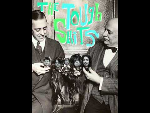 The Tough Shits - Heard She Kisses On The Mouth