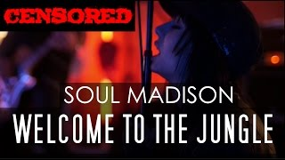 Soul Madison - Welcome To The Jungle