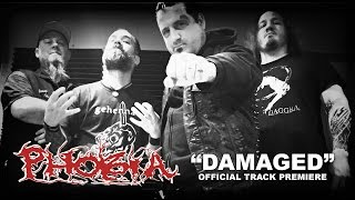 "Phobia  ""Damaged"" Official Track Premiere"