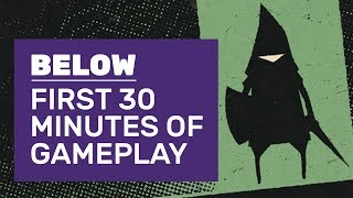 First 30 Minutes Of Below PC Gameplay | 2018's Most Attractive Adventure