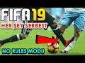 FIFA 19 AYAK KIRMAK SERBEST!   EĞLENCELİ MODLAR