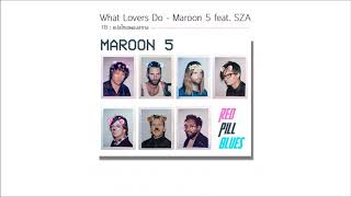 Download Lagu Maroon 5 feat . SZA - What Lovers Do [แปลไทยเพลงสากล ] Gratis STAFABAND