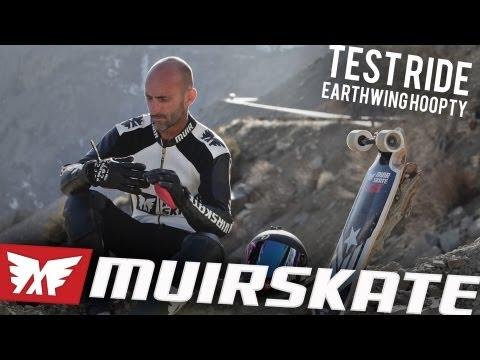Earthwing Hoopty Test Ride - MuirSkate Longboard Shop