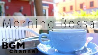 Morning Coffee Bossa Nova & Jazz - Chill Out Guitar & Piano Music