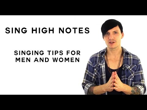 Singing Tips - How To Sing High Notes Singing Tips For Men And Women