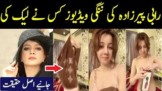 Reality Of Rabi Pirzada Latest Viral Videos | Rabi Pirzada Leaked Video |