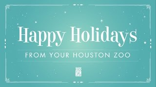 Happy Holidays from the Houston Zoo!