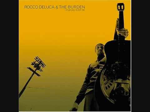 Rocco Deluca And The Burden - Gift