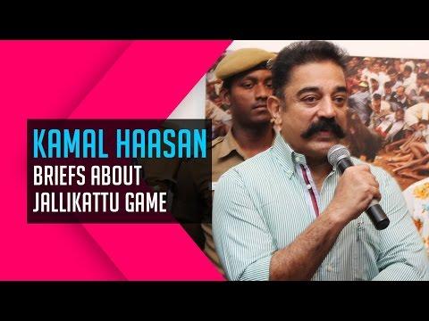 "Kamal's Speech about Historical Game ""Jalli Kattu""!"