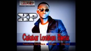XP Ft Reminisce, Olamide, Skales  - Calabar LoNishan Remix