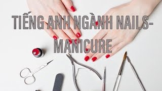 Giao tiếp Tiếng Anh ngành Nails-Manicure