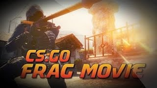 CS GO Frag Movie My Best