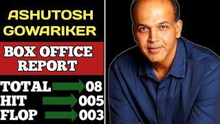 ASHUTOSH GOWARIKER HIT AND FLOP MOVIES LIST 2018 | ALL MOVIES LIST | UPCOMING MOVIES LIST