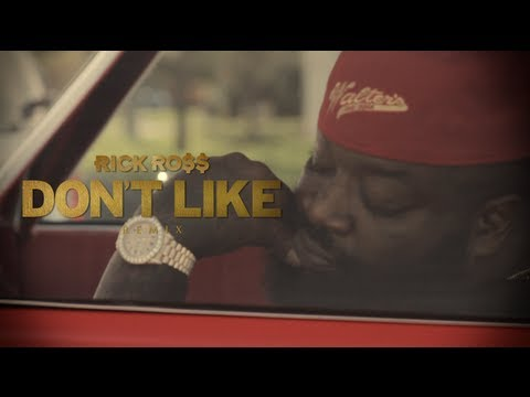 Rick Ross - Don't Like (Remix) (Music Video)