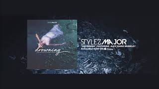 Stylez Major -Drowning (Featuring Alex Marie Brinkley) [ Audio] Prod. @Dansonn Hip Hop & Pop