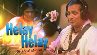 Helay Helay - Baul Shafi Mondol | Spice Music Lounge