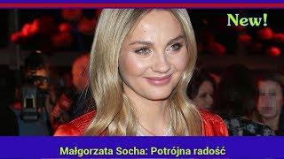 Małgorzata Socha: Potrójna radość
