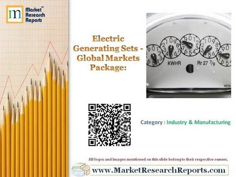 MarketResearchReports.com: New Report Launched on Global Electric Generating Sets Market