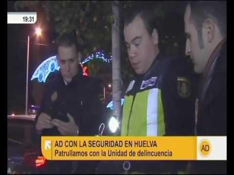 Andalucía Directo - Patrulla con la USC de la Policía Nacional de Huelva