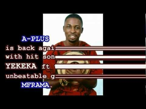 A-Plus ft Mframa - YEKEKA  (2012)