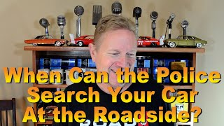 When Can the Police Search Your Car at the Roadside? Lehto's Law - Ep. 3.44
