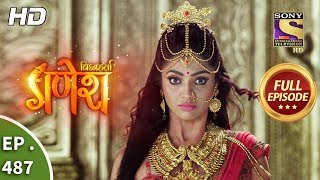 Vighnaharta Ganesh - Ep 487 - Full Episode - 3rd July, 2019
