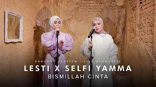 Lesti X Selfi Yamma - Bismillah Cinta Dangdut Version | Live Accoustic